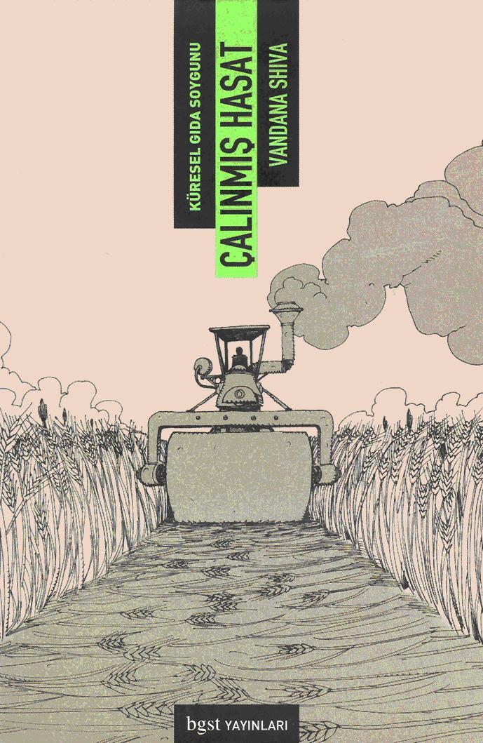 Küresel Gıda Soygunu 'ÇALINMIŞ HASAT' - Vandana Shiva