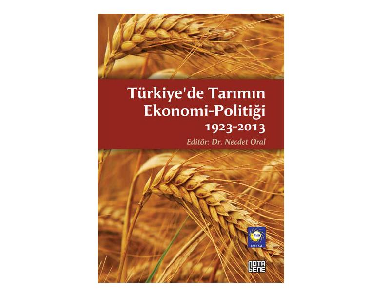 Türkiye'de Tarımın Ekonomi-Politiği 1923-2013  /  Editör: Dr. Necdet Oral
