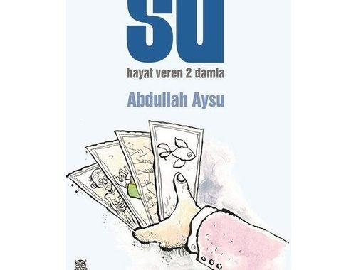 Su: Hayat Veren 2 Damla / Abdullah Aysu